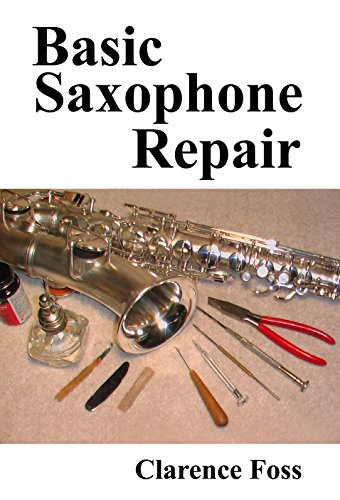 amazon com basic saxophone repair ebook clarence foss kindle store rh amazon com Haynes Saxophone Repair Manual haynes saxophone repair manual pdf
