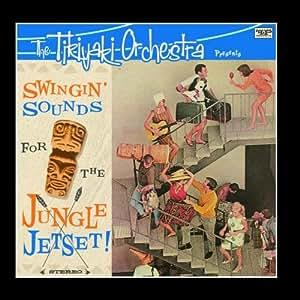 Swingin' Sounds for the Jungle Jetset !