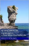 Lethal Shot on Flowerpot: A Travel Writer Cozy Mystery #4 - Kindle edition by Young, Kelly, Young, Kelly. Mystery, Thriller & Suspense Kindle eBooks @ Amazon.com.
