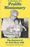 Confessions of a Prolife Missionary, Paul Marx, 155922021X