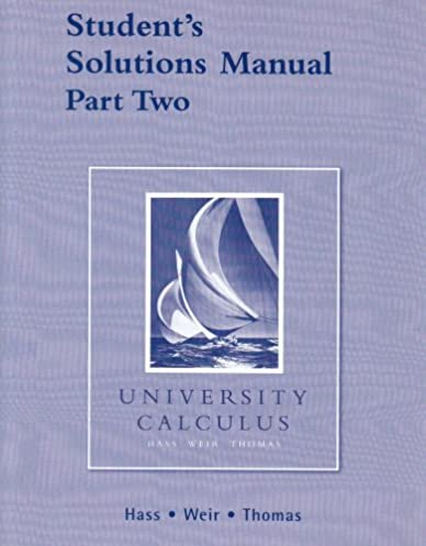 student solutions manual part 2 for university calculus pt 2 rh amazon com Calculus Equations hass university calculus solutions manual