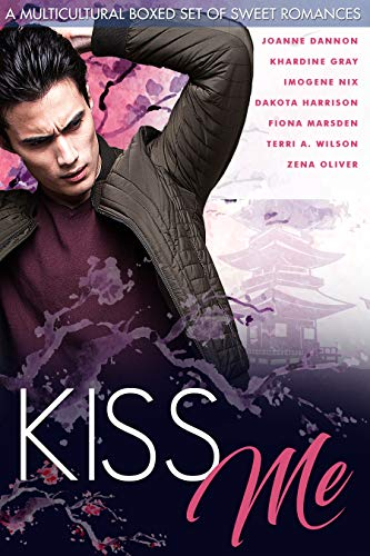 Kiss Me: A Multicultural Boxed Set of Sweet Romances By Joanne Dannon et al