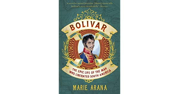 Amazon.com: Bolivar: The Epic Life of the Man Who Liberated ...