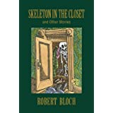 Skeleton in the Closet and Other Stories (The Reader's Bloch) ~ Robert Bloch