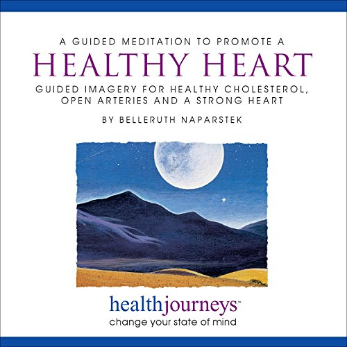 Cholesterol Relief (Meditations to Promote a Healthy Heart, Help the Body Restore Weary Heart Tissue, Improve Cholesterol & Blood Pressure, Dissolve Arterial Plaque, Maintain Healthy Arteries, Reduce Stress and Evoke Feelings of Love, Gratitude and Safety with Guided Imagery, Healing Words and Soothing Music by Belleruth Naparstek from Health Journeys)