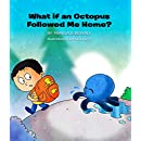 What if an Octopus Followed Me Home?