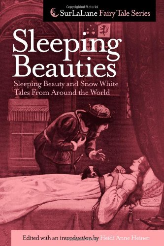 (Sleeping Beauties: Sleeping Beauty and Snow White Tales From Around the World (Surlalune Fairy Tale))