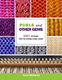 Purls and Other Gems: 100+ Stitches for the Double Rake Loom