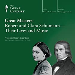 Great Masters: Robert and Clara Schumann-Their Lives and Music