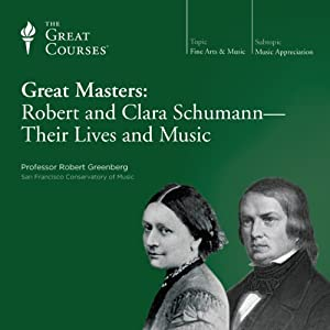 Great Masters: Robert and Clara Schumann - Their Lives and Music Lecture
