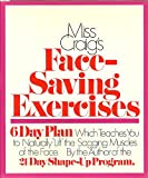 Miss Craig's Face-Saving Exercises; A 6-Day Plan Which Teaches You How to Naturally Lift the Sagging Muscles of the Face