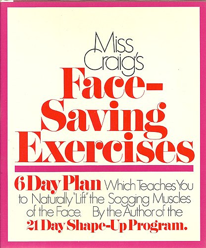 Miss Craigs Face-Saving Exercises; A 6-Day Plan Which ...