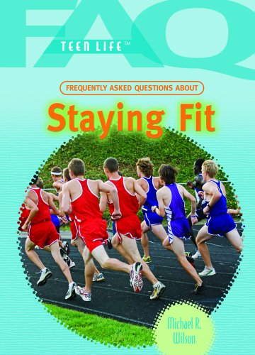 Frequently Asked Questions About Staying Fit (FAQ: Teen Life)