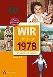Wir vom Jahrgang 1978 - Kindheit und Jugend (Jahrgangsbände): 40. Geburtstag