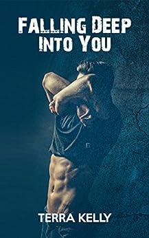 Falling Deep Into You (Falling Deep Into You Trilogy Book 1) by [Kelly, Terra]