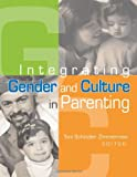 Integrating Gender and Culture in Parenting, Toni Schindler-Zimmerman, 0789022419