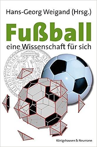 Fussball Eine Wissenschaft Fur Sich Amazon De Hans G