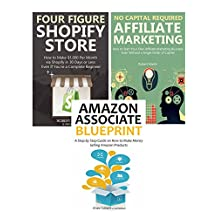 Extra Income, Work at Home: Make Money from Home via Amazon Associate, Shopify & Online Affiliate Marketing (3 in 1 Bundle)