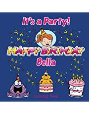 It's a Party! Happy Birthday Bella Coloring Book