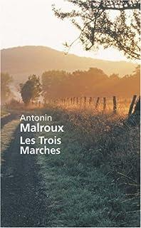 Les Trois Marches, Malroux, Antonin
