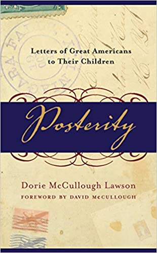 Posterity Letters Of Great Americans To Their Children Dorie