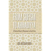 From Sufism to Ahmadiyya: A Muslim Minority Movement in South Asia