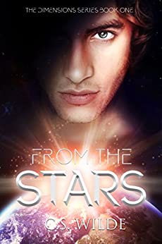 From the Stars (The Dimensions Series Book 1) by [Wilde, C.S.]