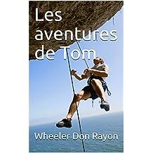 Les aventures de Tom (French Edition)