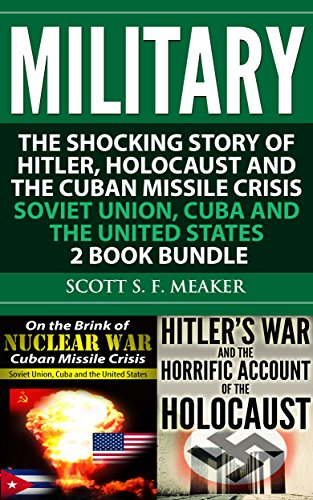 Military: The Shocking Story of Hitler, Holocaust and the Cuban Missile Crisis - Soviet Union, Cuba and the United States - 2 Book ()