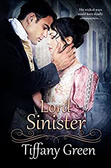 Lord Sinister (Secrets & Scandals Book 3) by [Green, Tiffany]