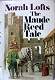 The Maude Reed Tale, Norah Lofts, 0840762488