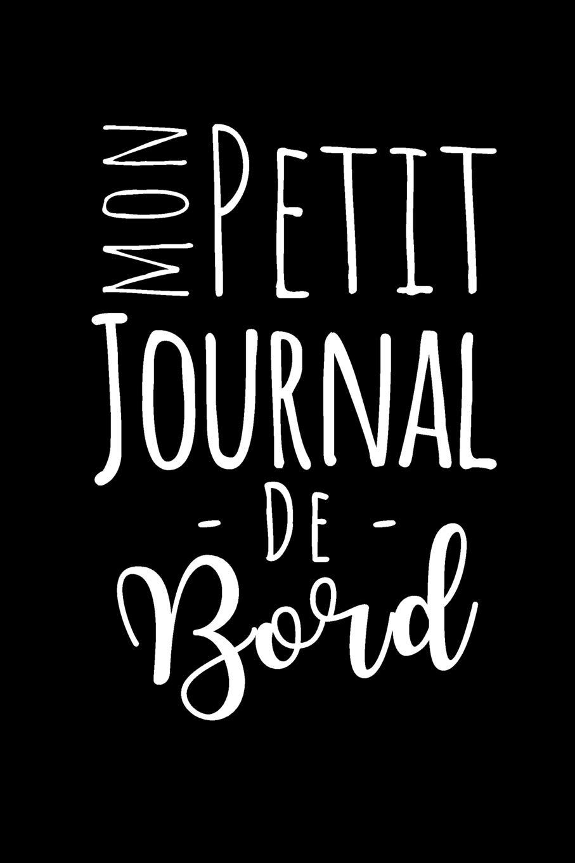 Mon Petit Journal De Bord Carnet Pour La Prise De Note Des Vacances Cadeau Pour Voyageur Pour Noel Anniversaire French Edition Publishing Paul Brousse 9781078306263 Amazon Com Books