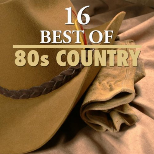 16 Best of 80's Country (Best Country Singers Of The 80s)