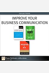 Improve Your Business Communication (Collection): Improve Your Bus Com ePub_1 (FT Press Delivers Collections) Kindle Edition
