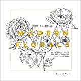 How To Draw Modern Florals: An Introduction To