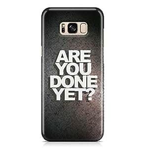 Samsung S8 Case ARE YOU DONE YET Unique design Favourite Tv shows Samsung Samsung S8 Cover Wrap Around