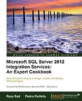 Microsoft SQL Server 2012 Integration Services: An Expert Cookbook Front Cover