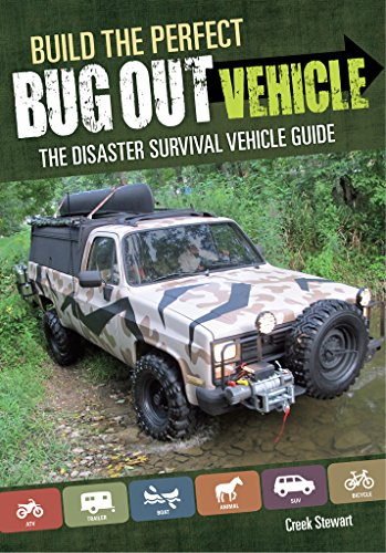 Build the Perfect Bug Out Vehicle: The Disaster Survival Vehicle Guide (How To Build Animal Shelters)