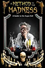 A Method to the Madness: A Guide to the Super Evil by (June 1, 2013) Paperback Paperback
