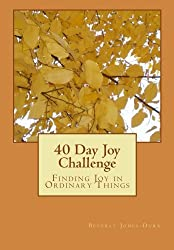 40 Day Joy Challenge: Finding Joy in Ordinary Things