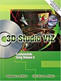 img - for 3D Studio VIZ Fundamentals Using Release 3 by Ethier, Stephen J., Ethier, Christine A. (2002) Paperback book / textbook / text book
