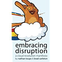 Embracing Disruption: A Cloud Revolution Manifesto
