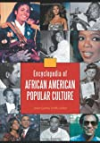 Encyclopedia of African American Popular Culture [4 volumes]
