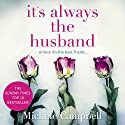 It's Always the Husband Audiobook by Michele Campbell Narrated by January LaVoy