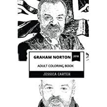 Graham Norton Adult Coloring Book: Mastermind Behind Graham Norton Show and TV Personality, BAFTA Award Winner and Acclaimed Writer Inspired Adult Coloring Book (Graham Norton Coloring Books)