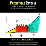 Predictable Revenue: Turn Your Business Into A
