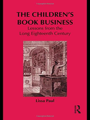 The Children's Book Business: Lessons from the Long Eighteenth Century (Children's Literature and Culture)
