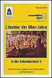 Literatur der 90er- Jahre in der Sekundarstufe II: Judith Hermann, Benjamin von Stuckrad-Barre und Peter Stamm (Deutschdidaktik aktuell)