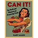 Can It!: The Perils and Pleasures of Preserving Foods