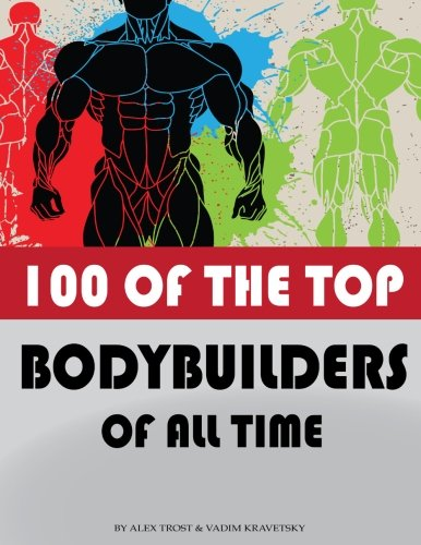 Download 100 of the Top Bodybuilders of All Time pdf